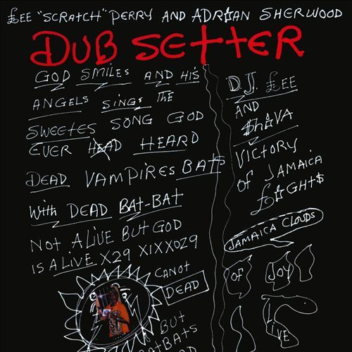 "Lee ""Scratch"" Perry & Adrian Sherwood - Dub Setter"