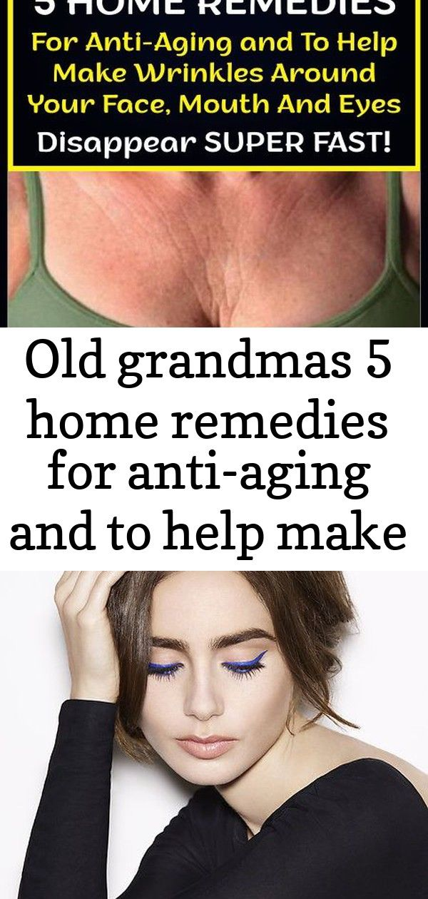 Old grandmas 5 home remedies for antiaging and to help make wrinkles around your face mouth and 20 Old Grandmas 5 Home Remedies For AntiAging and To Help Make Wrinkles Ar...