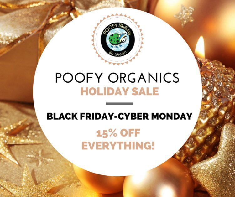 MAKE YOUR BLACK FRIDAY GREEN!!!  15% off SITEWIDE! Promo Code: HOLIDAY2016  at checkout   To SHOP: jackierosewellness.poofyorganics.com  Valid Friday November 25, 2016 at 12:01 AM EST through Monday November 28, 2016 11:59 PM PST.    PLEASE BE SURE TO USE THE CODE!  We will NOT honor the code PRIOR or AFTER the sale is over.   There are NO exceptions.  Be sure to shop during those allotted days & times.