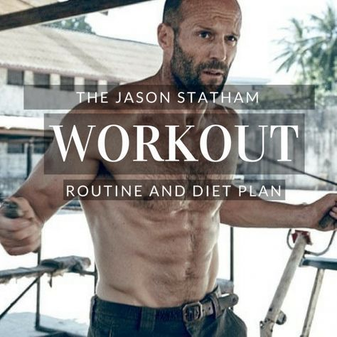 The Jason Statham Workout Routine And Diet How To Get