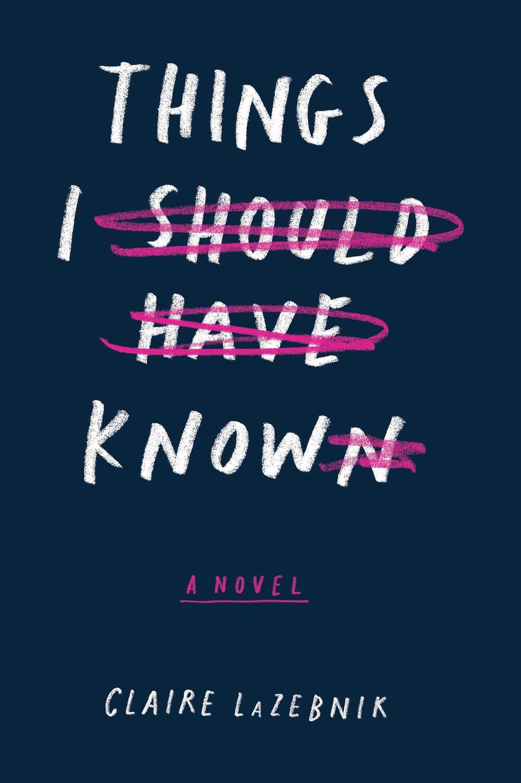 Things I Should Have Known (eBook) is part of Books - By Claire LaZebnik PRINT ISBN 9780544829695 ETEXT ISBN 9781328698940 Edition 0