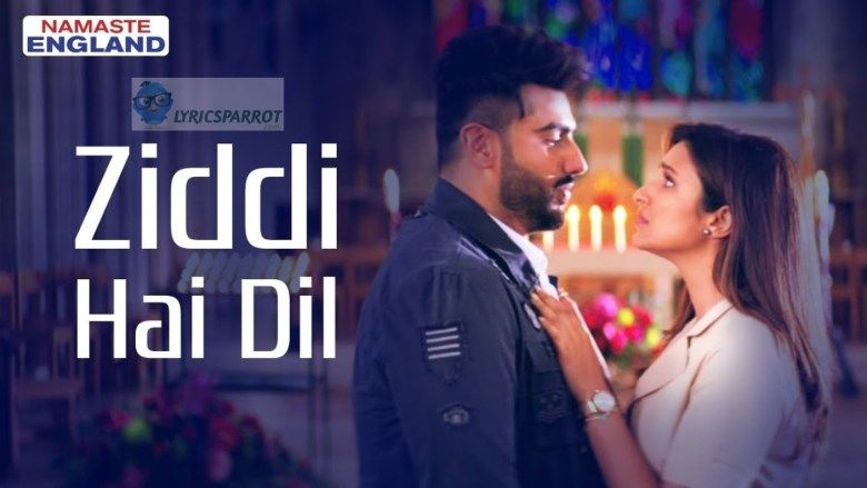 Ziddi Hai Dil Song New Songs Songs Lyrics News Songs