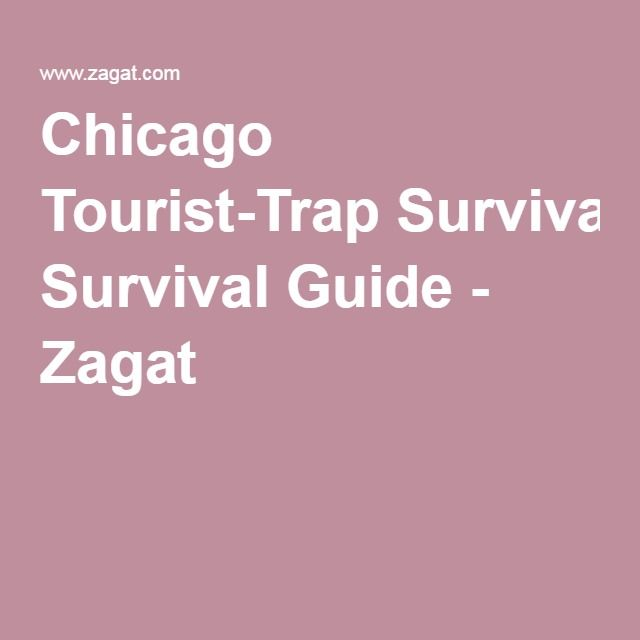 Chicago Tourist-Trap Survival Guide - Zagat