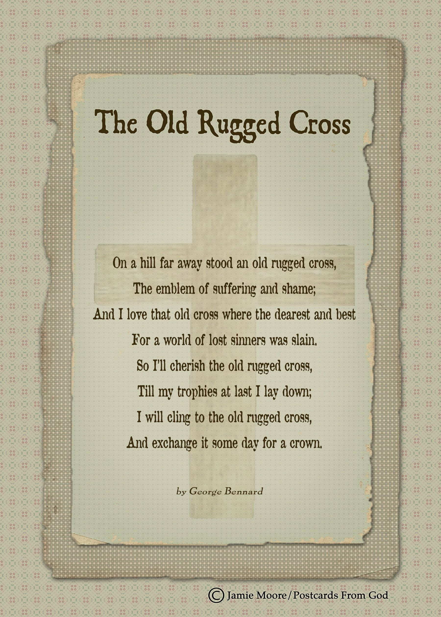 I Will Cling To The Old Rugged Cross And Exchange It Some Day For A Crown Www Postcardsfrom Com