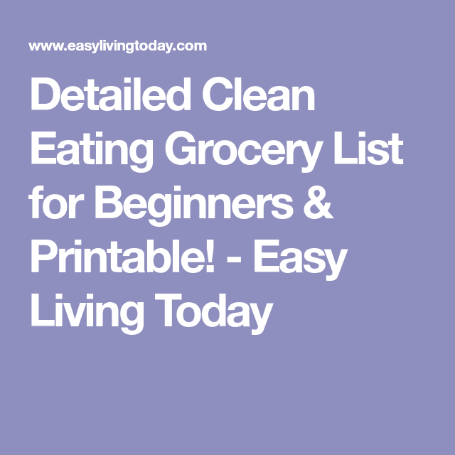 Detailed Clean Eating Grocery List For Beginners