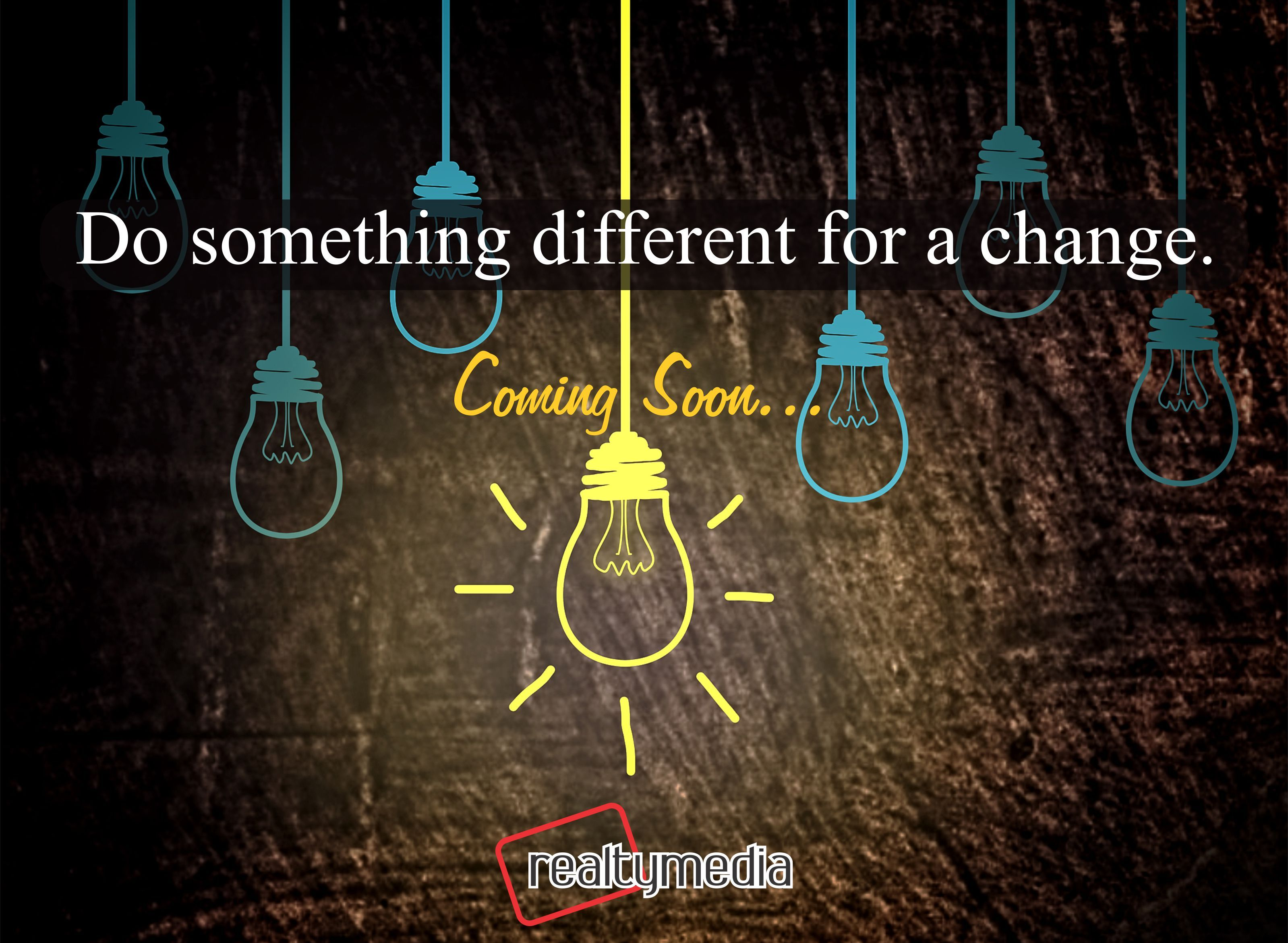 If You Want Change, Get Up And Do Something Different. #realtymedia