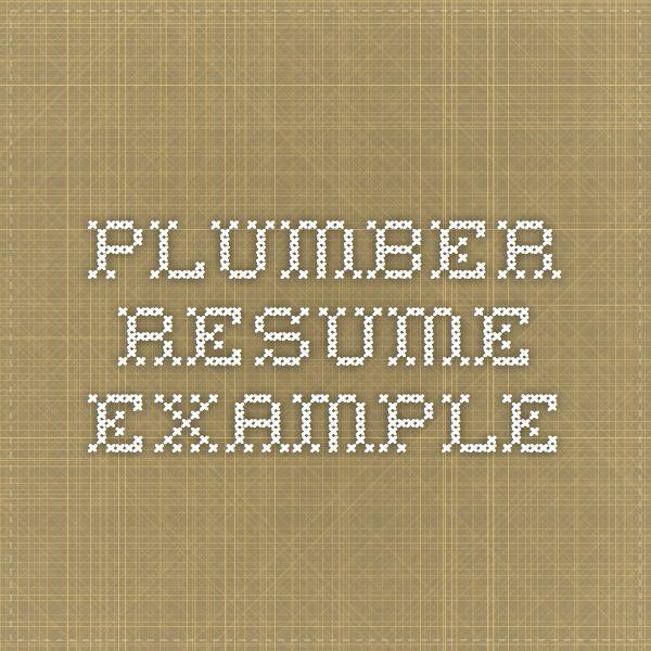 Plumber Resume Example diy Pinterest Resume examples and Resume - plumber resume