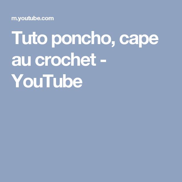 Tuto poncho, cape au crochet - YouTube