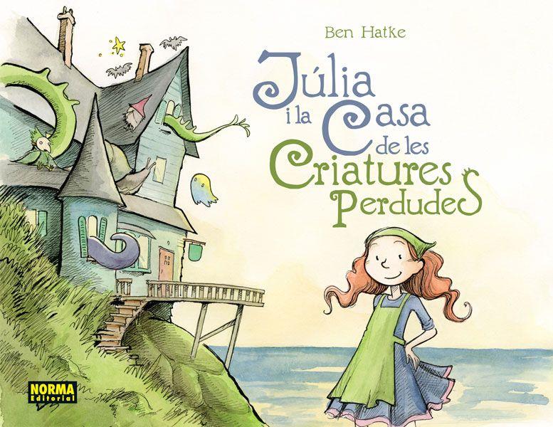 J�LIA I LA CASA DE LES CRIATURES PERDUDES (catal�)
