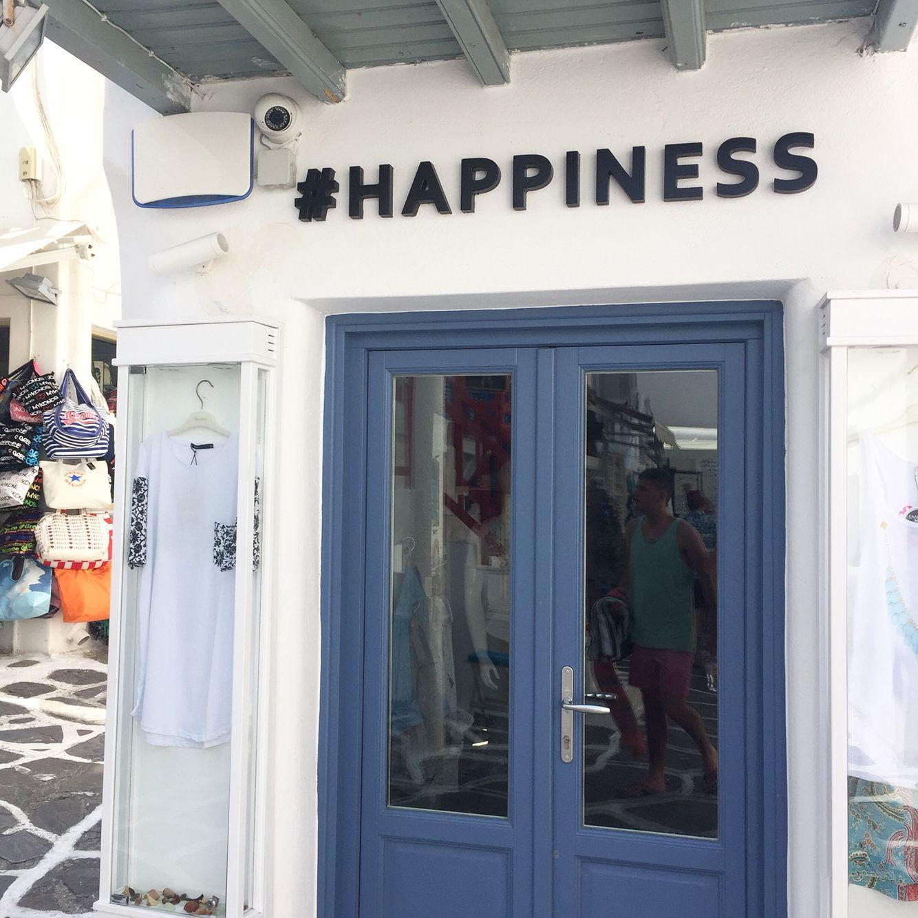 Happiness Shop In Mykonos Town Greece Mykonos Town Inspirational Quotes Mykonos