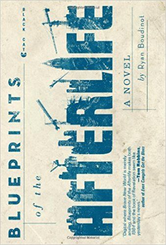 Blueprints of the afterlife ryan boudinot books pinterest books blueprints of the afterlife ryan boudinot malvernweather Image collections