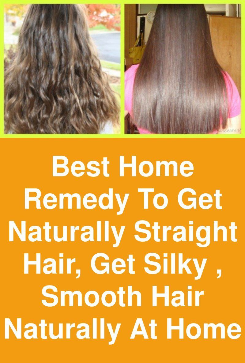 Best Home Remedy To Get Naturally Straight Hair Get Silky Smooth Hair Naturally At Home This Is Straightening Natural Hair Smooth Hair Natural Straight Hair