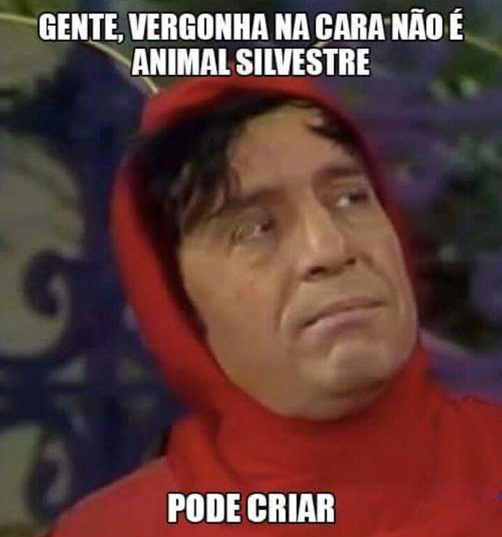 Bora criar vergonha na cara galera...rsrsrs #chapolinsincero