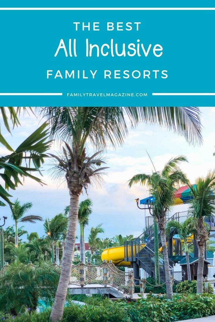 bloggers' best all-inclusive family resorts, including locations in