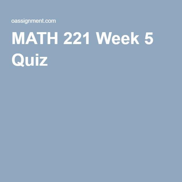 MATH 221 Week 5 Quiz Answers | MATH 221 Statistics for Decision ...