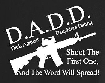 from Terry dads against daughters dating shirt shotgun