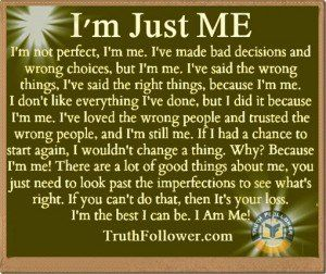 Im Happy Being Me Be Yourself Quotes