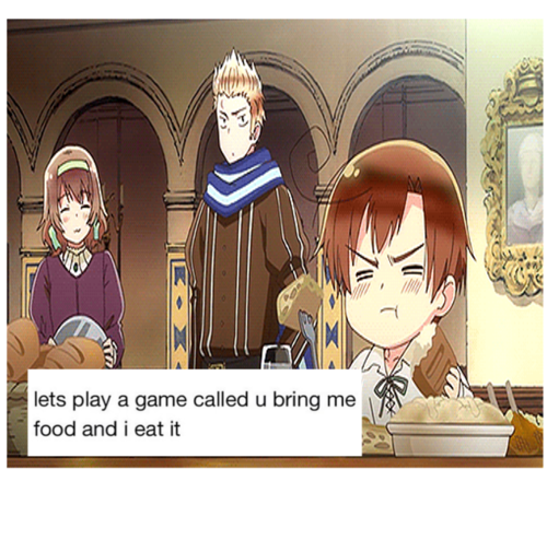 ((Hold up Romano- Let me join this game too- It sounds like so much fun.))