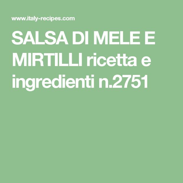 SALSA DI MELE E MIRTILLI ricetta e ingredienti n.2751