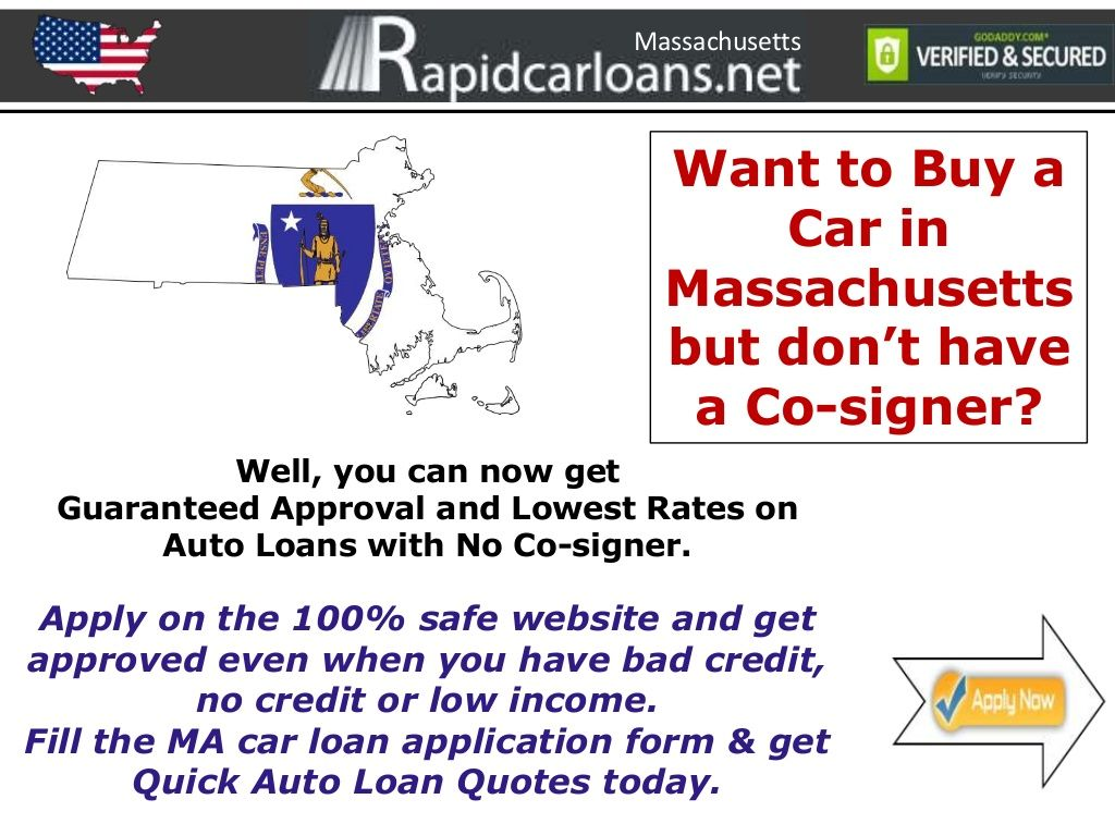 No Credit No Cosigner Car Dealerships >> Massachusetts No Cosigner Car Loans How To Get Ready For