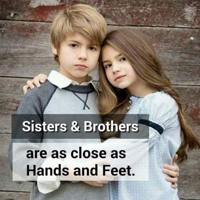 Brother And Sister Are As Close As Hands And Feet Brother Quotes Brother And Sister Relationship Brother And Sister Love