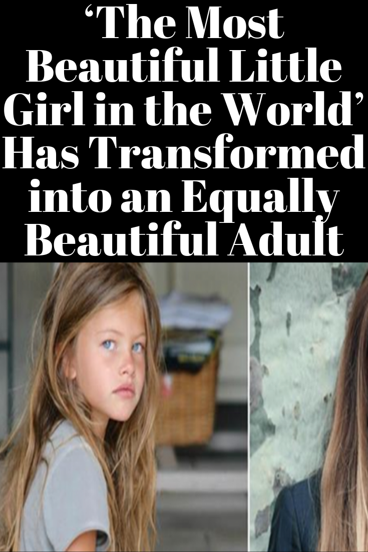 The Most Beautiful Little Girl in the World Has Transformed into an
