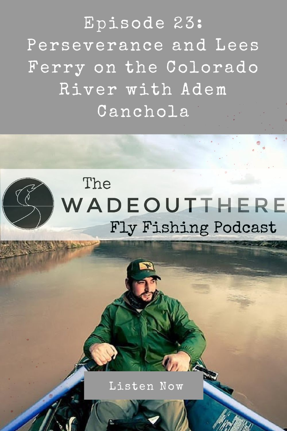Wadeoutthere Fly Fishing Podcast Wadeoutthere In 2021 Fly Fishing Podcasts Colorado River
