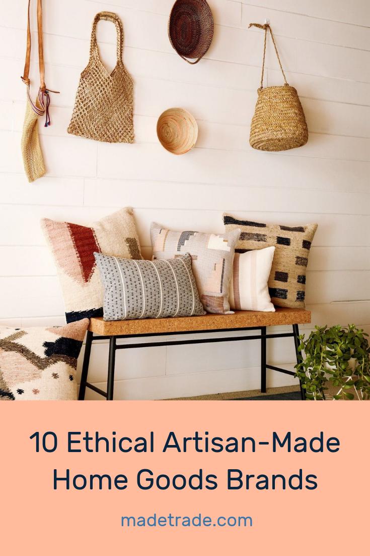16 Ethical Artisan Made Home Decor Brands To Love Made Trade Magazine Home Decor Home Goods Small Space Interior Design