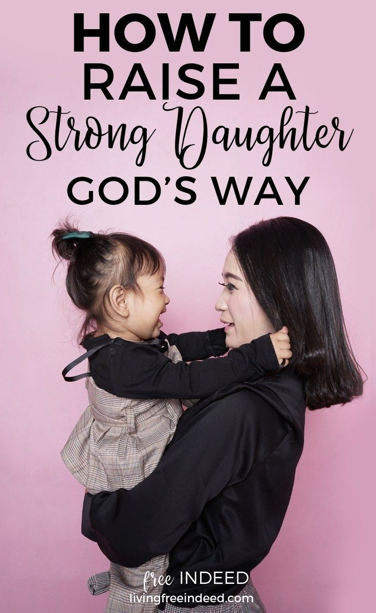 How to Raise a Strong Daughter God's Way - Free Indeed