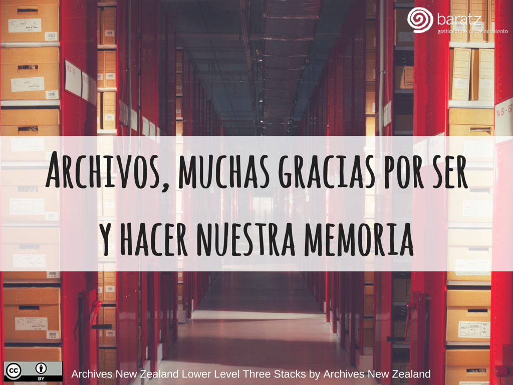 Archivos, muchas gracias por ser y hacer nuestra memoria