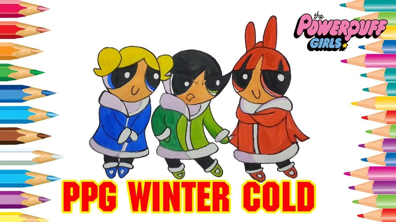 Powerpuff Girls Coloring Pages | PPG winter cold about #191 | How to ...