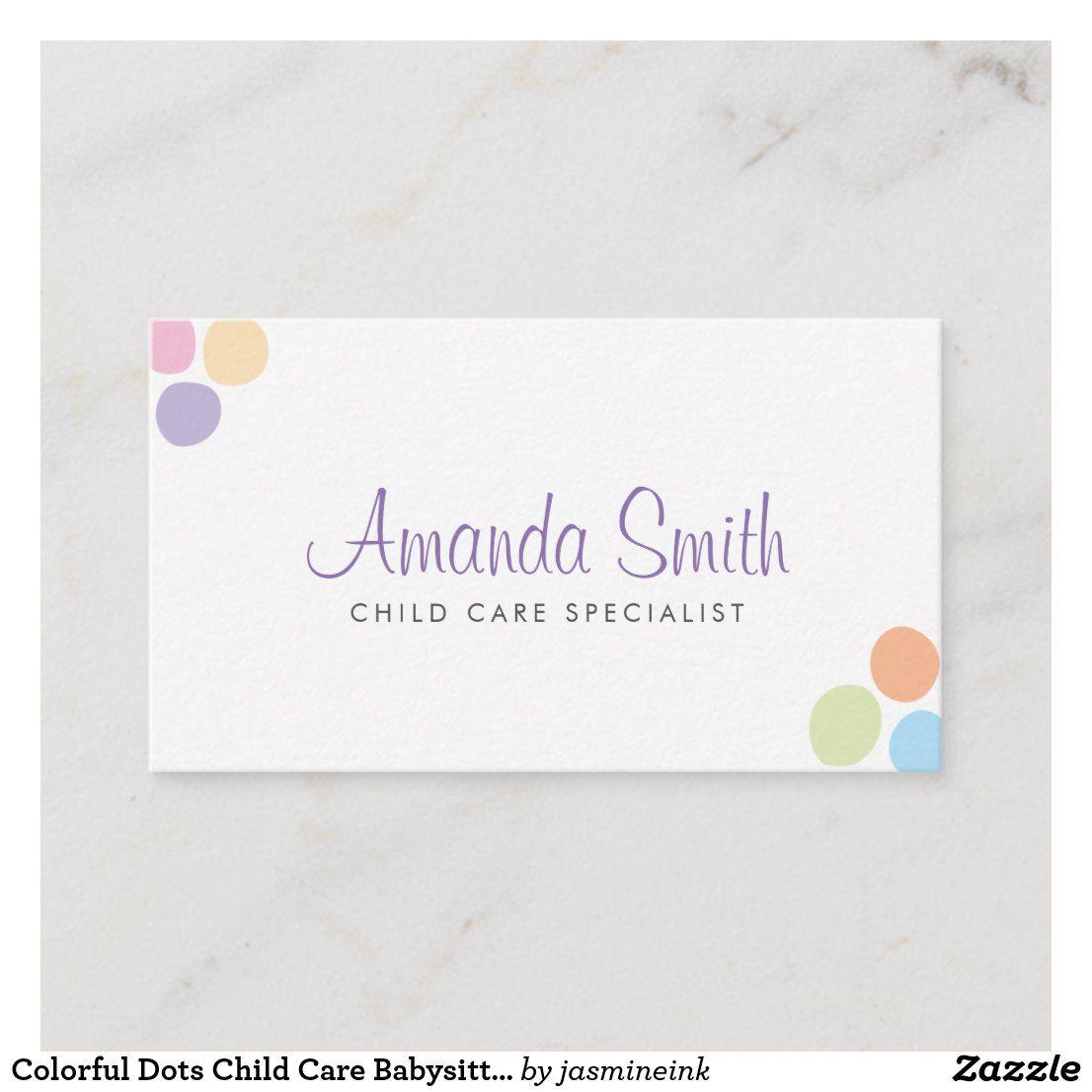 Colorful Dots Child Care Babysitting Business Card Zazzle Com Babysitting Childcare Toddler Skills