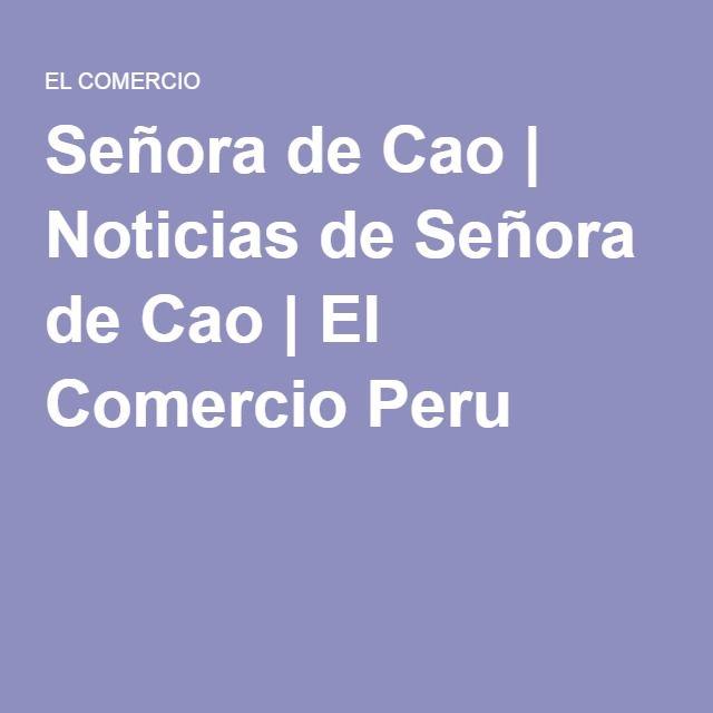 Señora de Cao | Noticias de Señora de Cao | El Comercio Peru