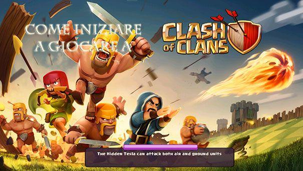 La guida completa si come iniziare a giocare a Clash of Clans e diventare subito imbattibile!