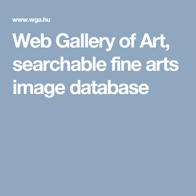 Web Gallery of Art, searchable fine arts image database