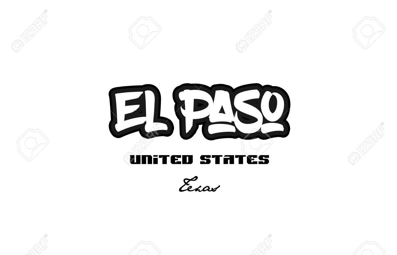 Typography Design Of El Paso Texas City Text Word In The United States Of America Graffiti Style Illustration Graffiti Styles Typography Typography Design