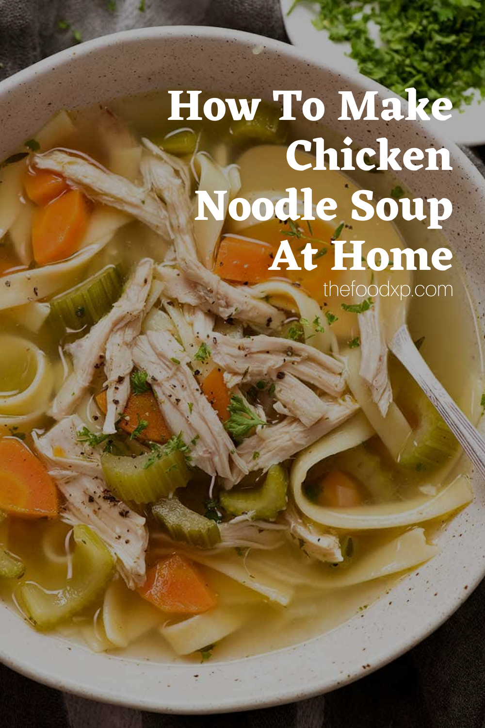 Homemade Chicken Noodle Soup Thefoodxp Recipe In 2021 Chicken Noodle Soup Soup Recipes Chicken Noodle Chicken Noodle