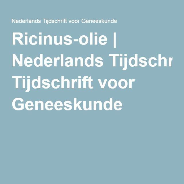 Ricinus-olie   Nederlands Tijdschrift voor Geneeskunde