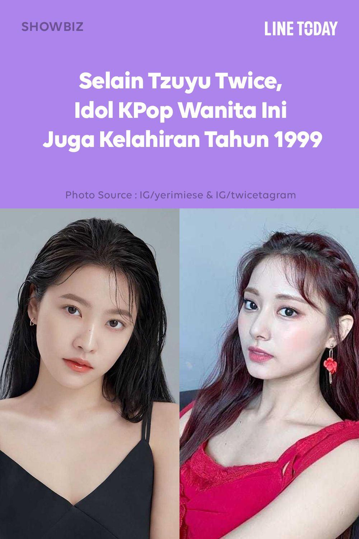 Selain Tzuyu Twice 10 Idol Kpop Wanita Ini Juga Kelahiran Tahun 1999 Idol Kpop Wanita
