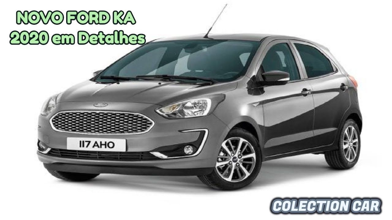 Novo Ford Ka 2020 Em Detalhes Colection Car Car Ford Suv Car
