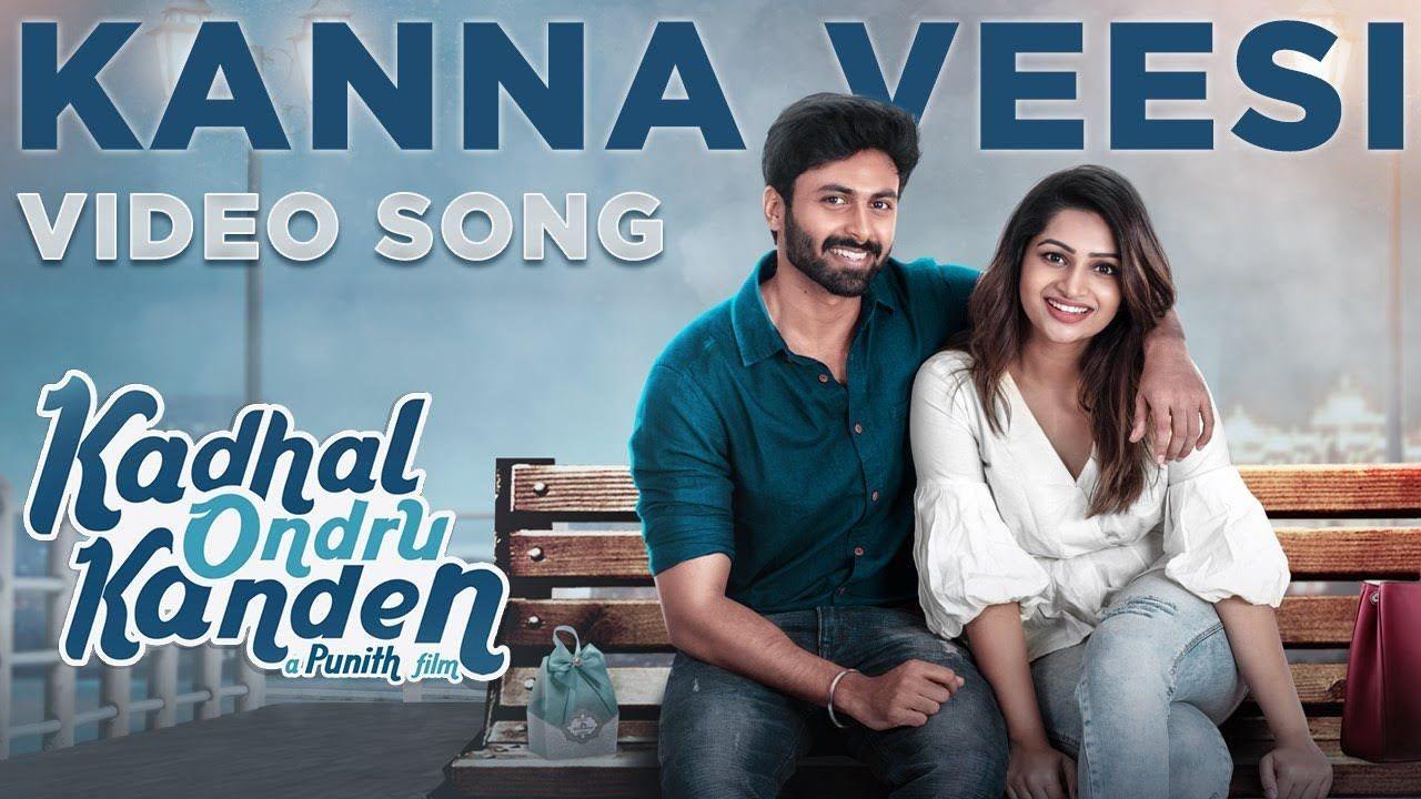 Kadhal Ondru Kanden Kanna Veesi Video Song Rio Raj Ashwin Kumar In 2020 Songs Tamil Songs Lyrics Song Lyrics