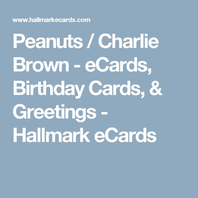Peanuts Charlie Brown Ecards Birthday Cards Greetings