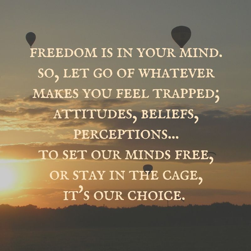 Set Your Mind Free Actions Life Quotes Philosophical Words Quotes