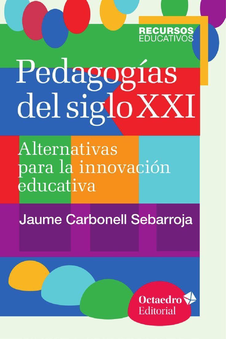 Pedagogías De Siglo Xxi Por Centro Docente Issuu Libros Sobre Educacion Pedagogia Educacion