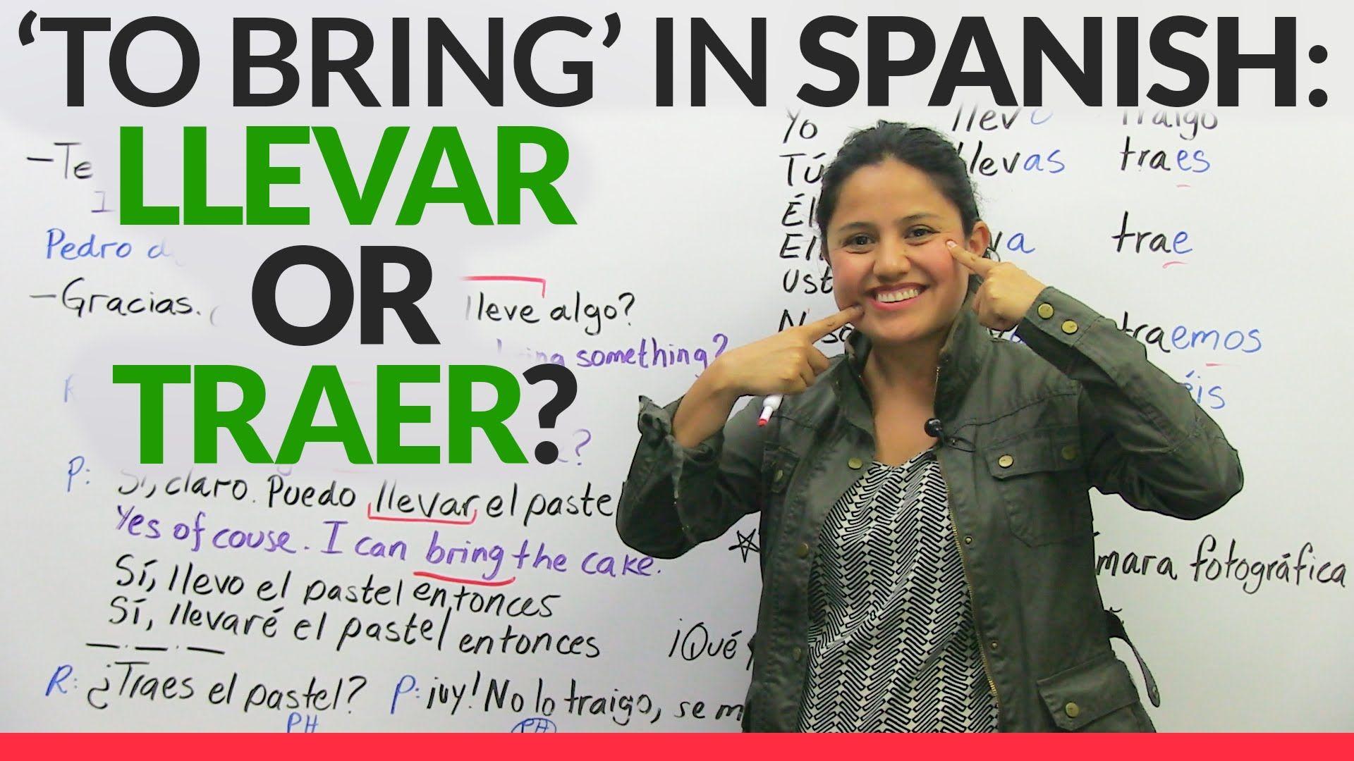 To Bring In Spanish Llevar Or Traer