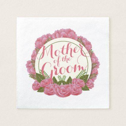 Mother of the Groom Elegant Frame Wedding Napkin - floral bridal ...