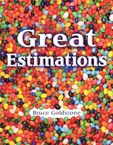 Great Estimations & Greater Estimations -- by Bruce Goldstone  -- Helpful books for teaching estimation in Gr. 2-5