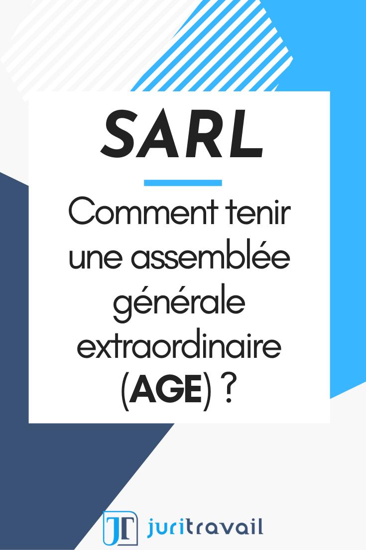 Sarl Comment Tenir Une Assemblee Generale Extraordinaire Age Creation Entreprise Creer Son Entreprise Auto Entreprise