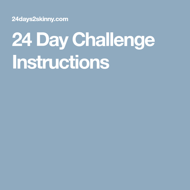 24 Day Challenge Instructions What To Do Advocare