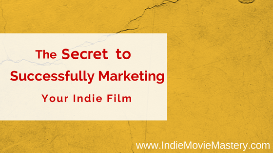 The Secret to Successfully Marketing Your Indie Film | Jenna